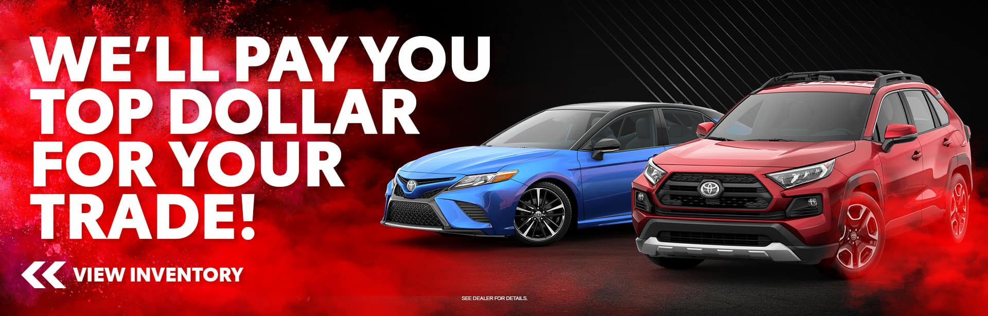 We'll Pay You Top Dollar for Your Trade at Bev Smith Toyota!
