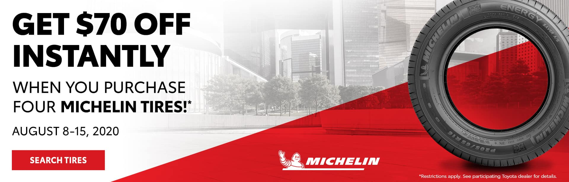 Get $70 Off Instantly when you Purchase 4 Michelin Tires at Bev Smith Toyota!
