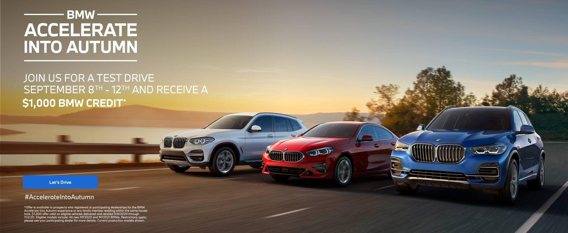 Accelerate Into Autumn - JOIN US FOR A TEST DRIVE SEPTEMBER 8TH - 12TH AND RECEIVE A $1,000 BMW CREDIT. LET'S DRIVE.