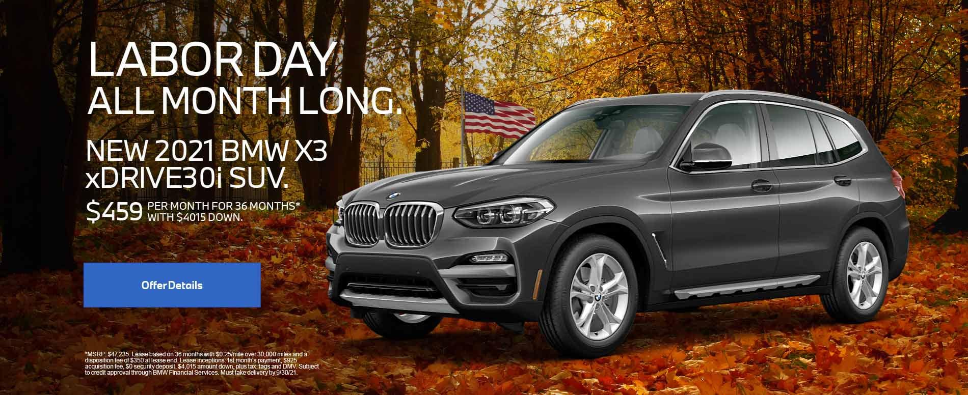 New 2021 BMW X3 xDRIVE30i SUV. $459 PER MONTH FOR 36 months with $4,015 Down.