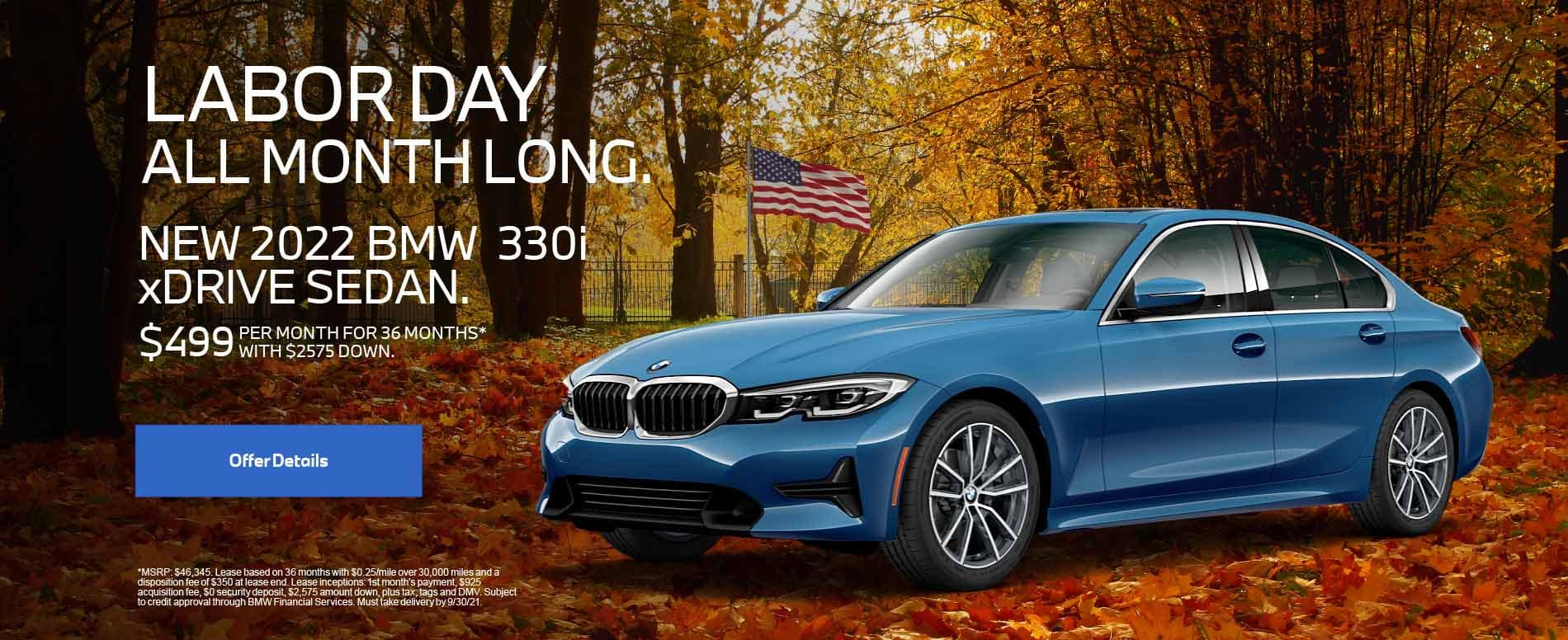 New 2022 BMW 330i xDRIVE SEDAN. $499 PER MONTH FOR 36 months with $2,575 Down.