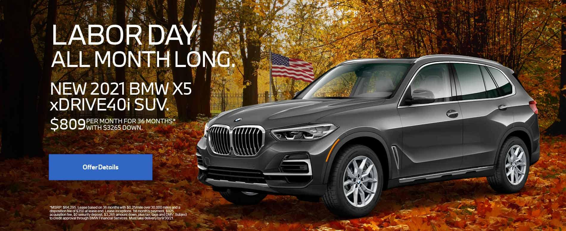 New 2021 BMW X5 xDRIVE40i SUV. $809 PER MONTH FOR 36 months with $3,265 Down.