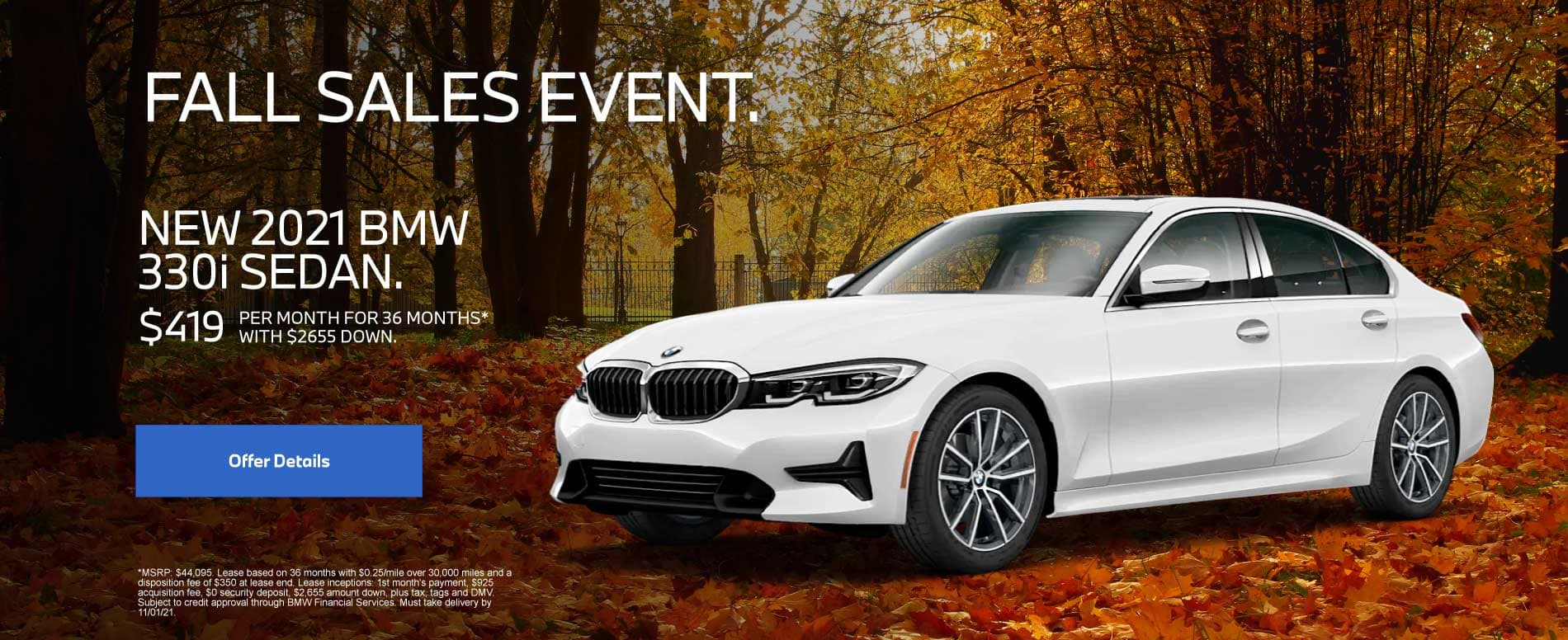 Fall Sales Event. New 2021 BMW 330i Sedan. $419 Per Month for 36 months with $2655 down.