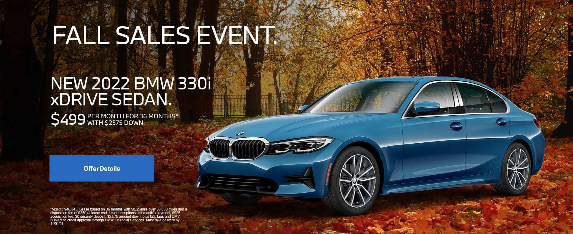 Fall Sales Event. New 2022 BMW 330i xDRIVE Sedan. $499 Per Month for 36 months with $2575 down.