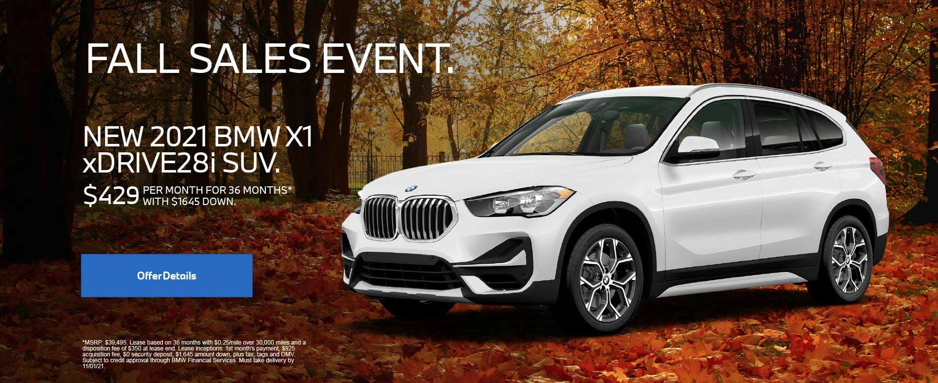 Fall Sales Event. New 2021 BMW X1 xDRIVE28i SUV. $429 Per Month for 36 months with $1645 down.