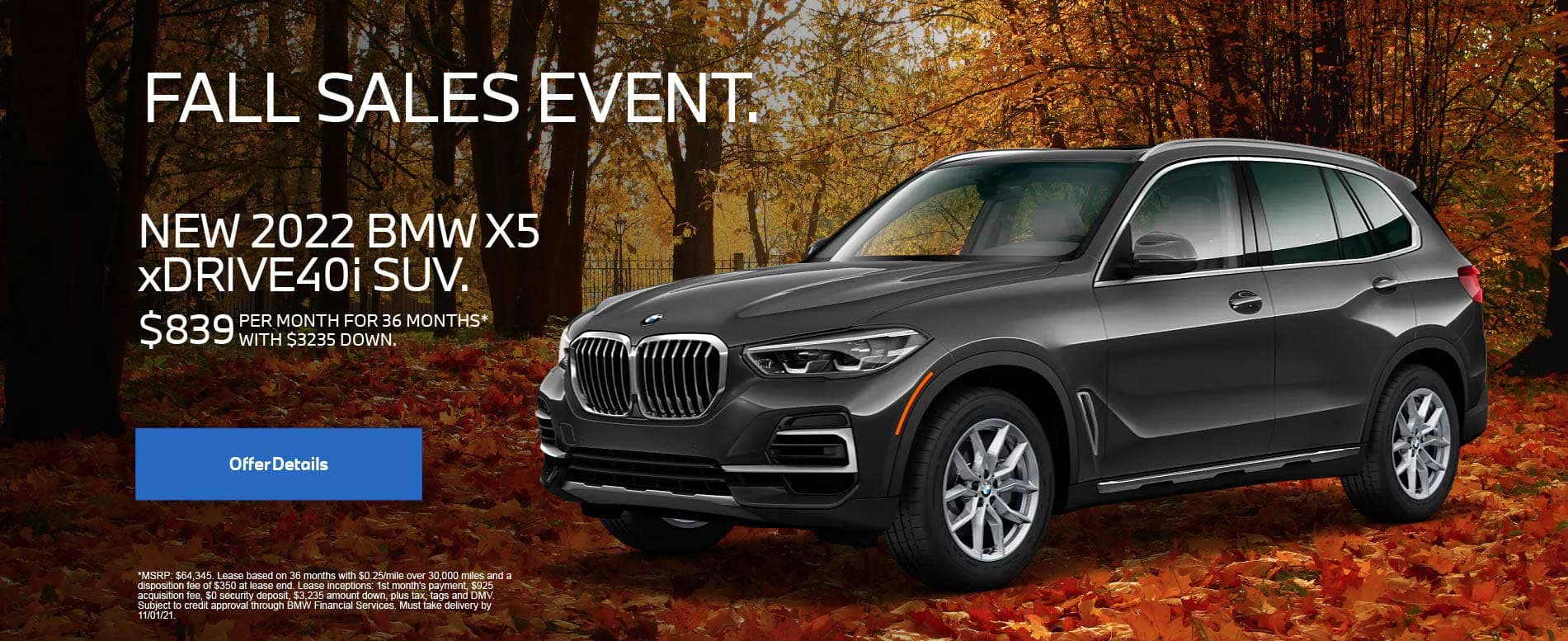 Fall Sales Event. New 2022 BMW X5 xDRIVE 40i SUV. $839 Per Month for 36 months with $3235 down.