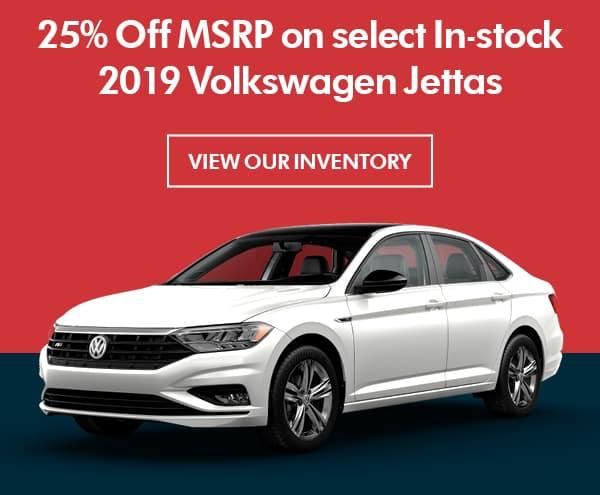 25% OFF MSRP on select In-stock 2019 Volkswagen Jettas