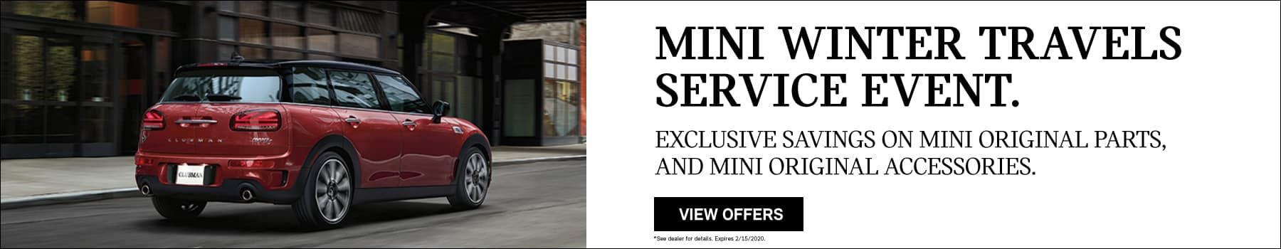 HE MINI WINTER TRAVELS SERVICE EVENT. EXCLUSIVE SAVINGS: DECEMBER 1 – FEBRUARY 15, 2020. Red Clubman driving on road.