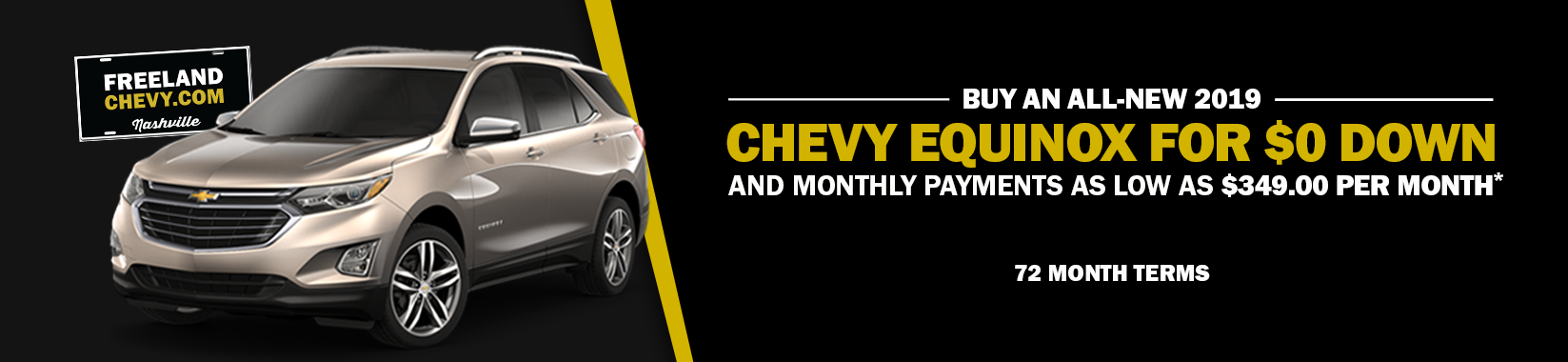 Buy an all-new 2019 Chevrolet Equinox for $0 down and monthly payments as low as $349.00 per month!