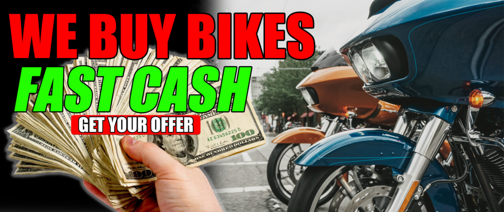 We Want To Buy Your Bike!