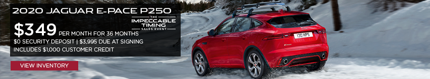 2020 JAGUAR E-PACE P250. $349 PER MONTH. 36 MONTH LEASE TERM. $3,995 CASH DUE AT SIGNING. INCLUDES $1,000 CUSTOMER CREDIT.  $0 SECURITY DEPOSIT. 10,000 MILES PER YEAR. OFFER ENDS 3/2/2020. THE IMPECCABLE TIMING SALES EVENT.. CLICK TO VIEW INVENTORY. RED E-PACE DRIVING THROUGH THE SNOW.