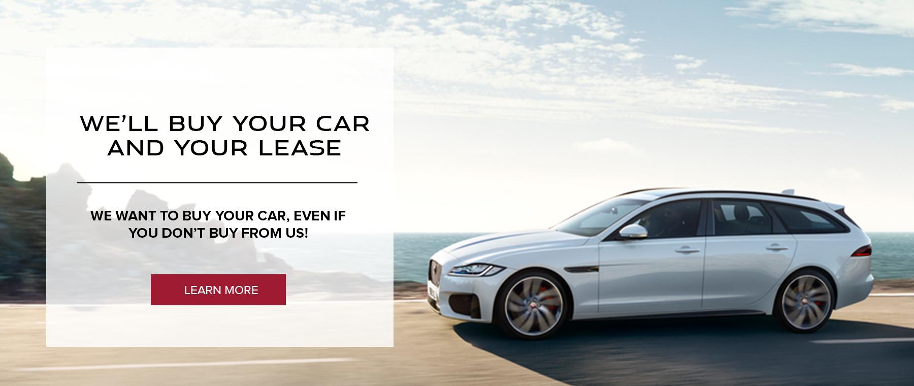Jaguar. We'll Buy Your Lease. Value Your Car.