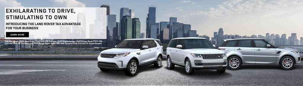 EXHILRATING TO DRIVE, STIMULATING TO OWN. INTRODUCING THE LAND ROVER TAX ADVANTAGE FOR YOUR BUSINESS. LEARN MORE. IMAGE FEATURES LAND ROVER DISCOVERY RANGE ROVER AND RANGE ROVER SPORT IN SILVER.