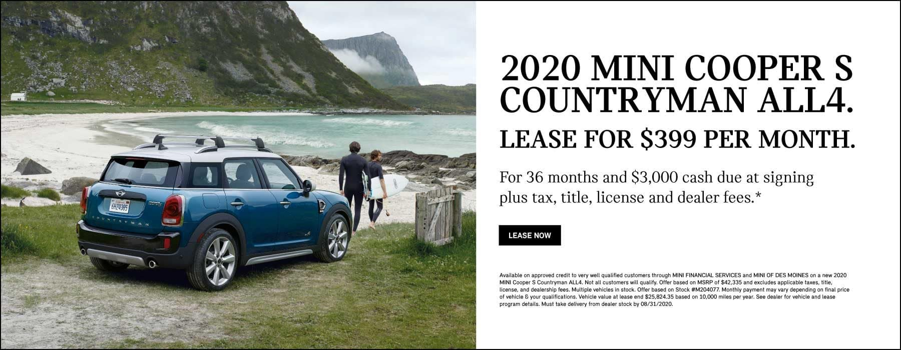 2020 MINI Cooper S Countryman ALL4 $399 per month 36 months 10,000 miles per year $3,000 due at signing plus tax, title, license and dealer fees.