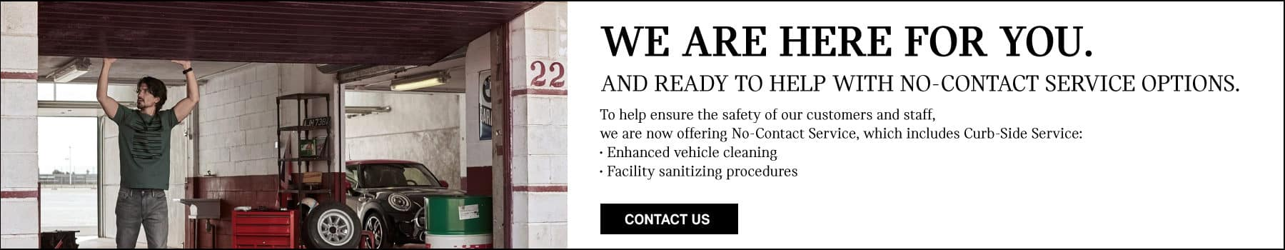 WE ARE HERE FOR YOU. Now offering no-contact service including curb side service.