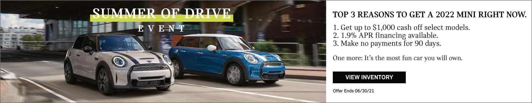 Top 3 Reasons to Get a 2022 MINI Right Now- 1. Get up to $1,000 cash off select models 2. 1.9% APR financing available 3. No payments for 90 days. One more- Its the best car you will ever own.