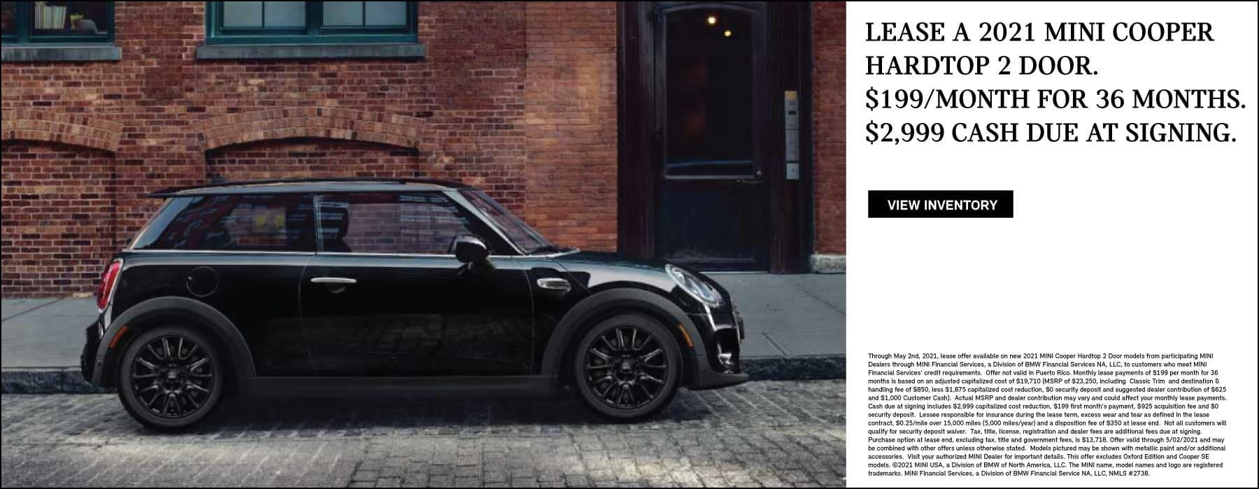 Lease a 2021 MINI Cooper Hardtop 2 door. $199/month for 36 months. $2,999 cash due at signing.