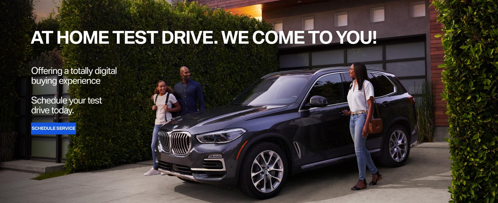 At home test drive. We come to you! Click here to schedule service.