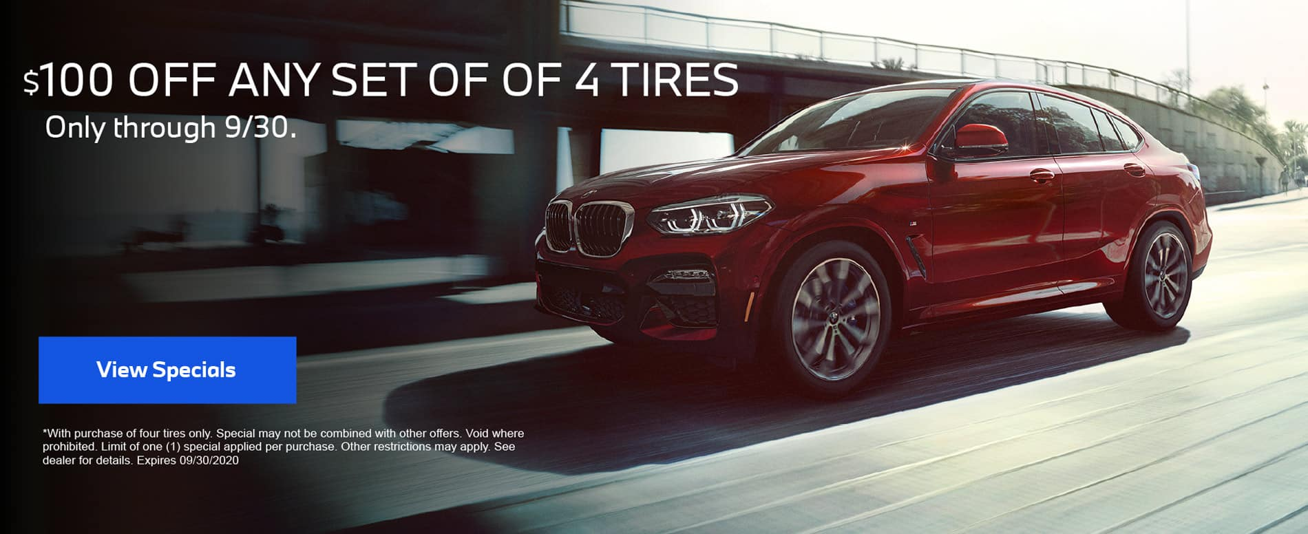 $100 OFF ANY SET OF 4TIRES. Only through 9/30. View Specials