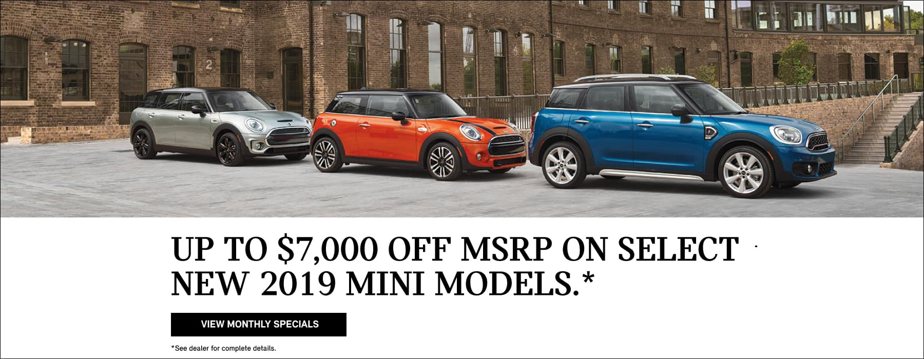 up to $7,000 off select new 2019 MINI models.