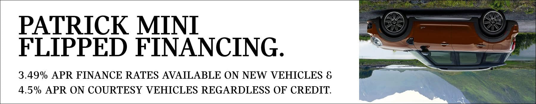 chestnut brown mini countryman upside in image advertising patrick mini flipped financing. 3.49% apr on new vehicles and 4.5% on courtest vehicles regardless of credit score