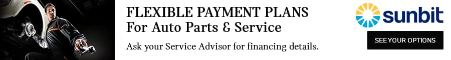 Flexible Payment Plans For Auto Parts & Service. Ask your Service Advisor for financing details. Powered by Sunbit. See your options today.