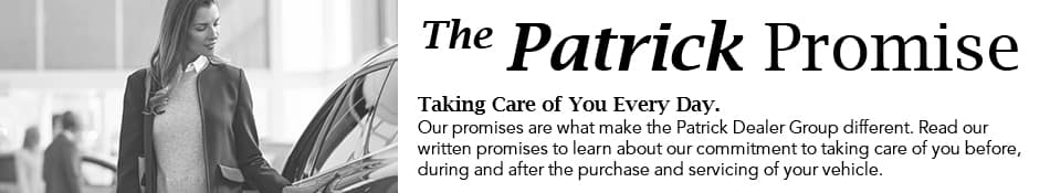Taking Care of You Every Day - That's the Patrick Promise!
