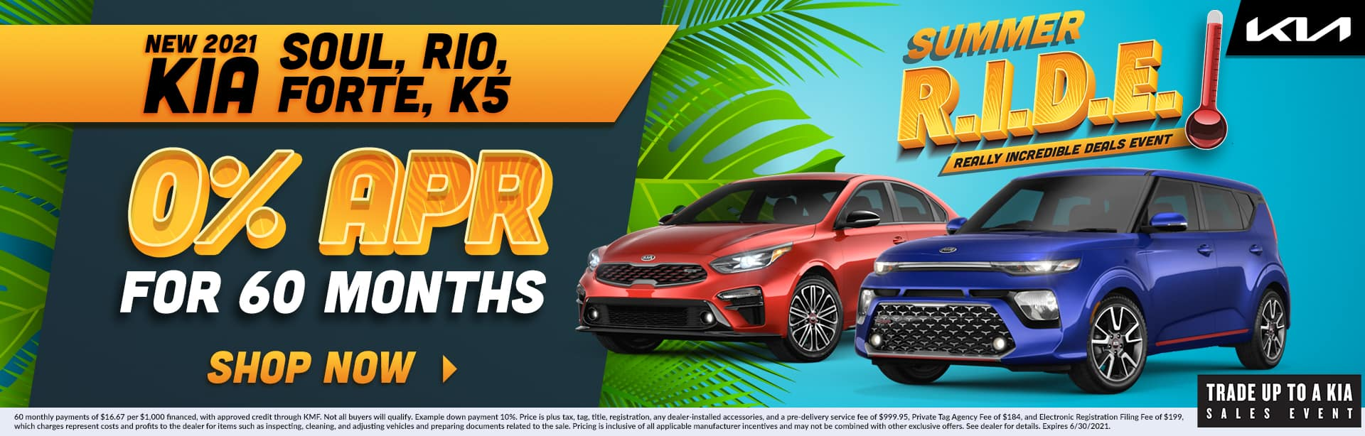 Summer R.I.D.E | Really Incredible Deals Event | 2021 Kia Soul, Rio, Forte, K5 | 0% APR For 60 Months