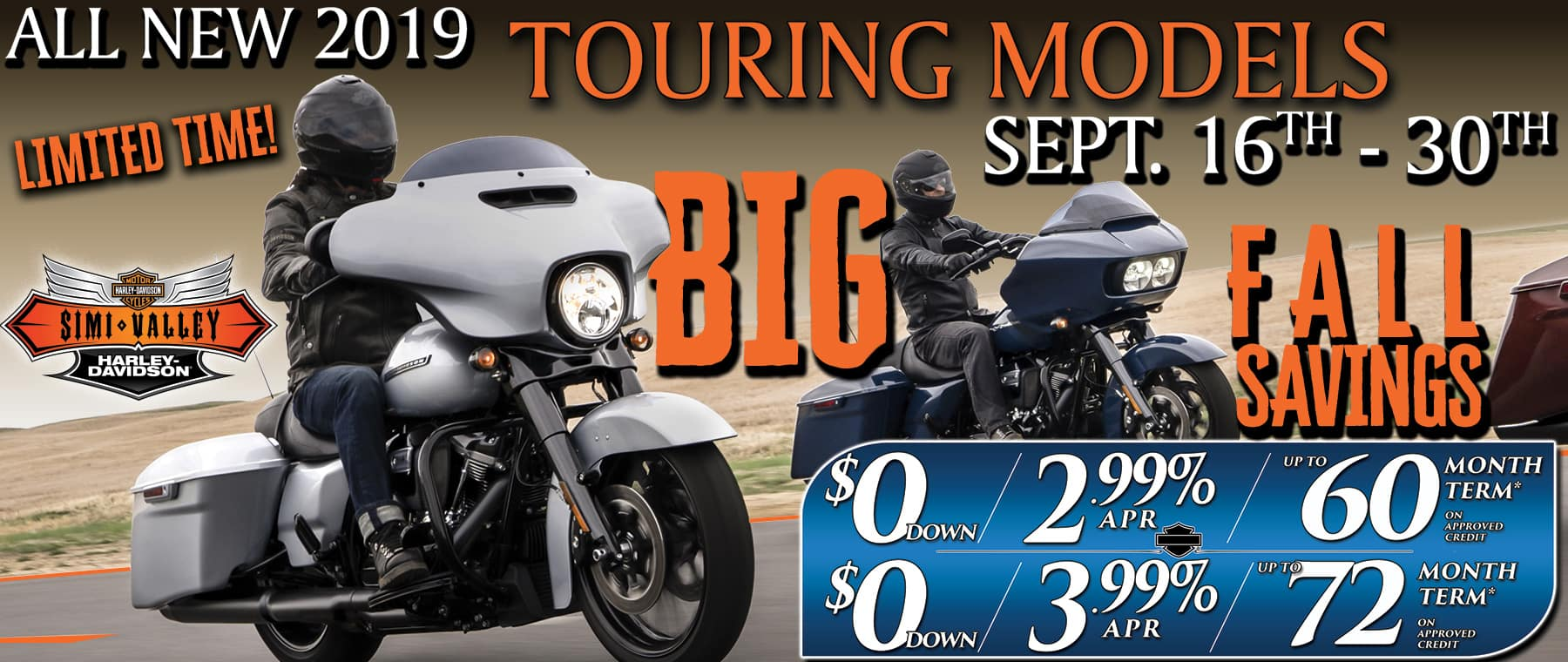 2.99 and 3.99 percent  financing for 60 and 72 months with zero down 2019 Touring Harleys