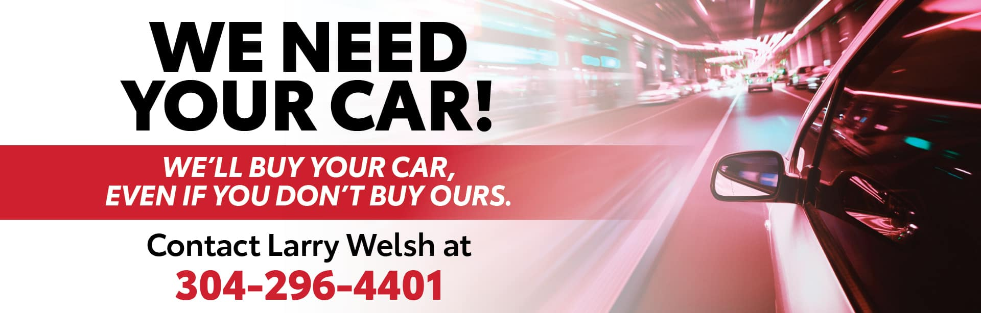 we need your car