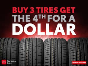 Buy 3 Get the 4th Tire free.